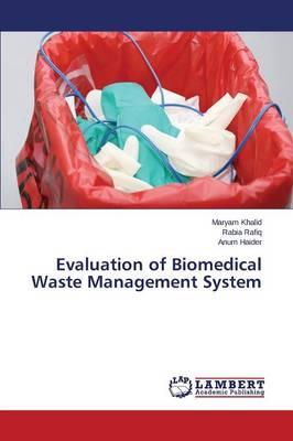 Evaluation of Biomedical Waste Management System (Paperback)