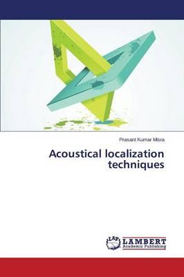 Acoustical Localization Techniques (Paperback)