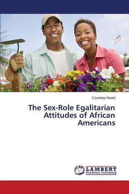 The Sex-Role Egalitarian Attitudes of African Americans (Paperback)