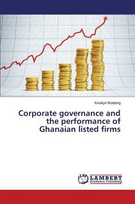 Corporate Governance and the Performance of Ghanaian Listed Firms (Paperback)