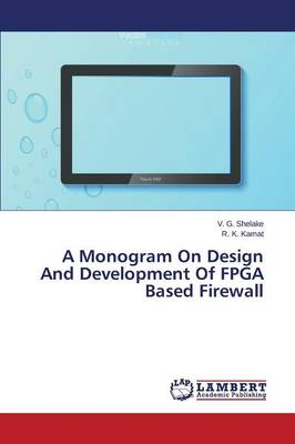 A Monogram on Design and Development of FPGA Based Firewall (Paperback)