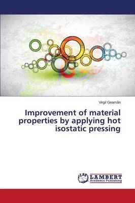 Improvement of Material Properties by Applying Hot Isostatic Pressing (Paperback)