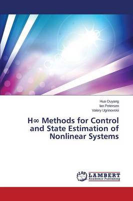 H Methods for Control and State Estimation of Nonlinear Systems (Paperback)