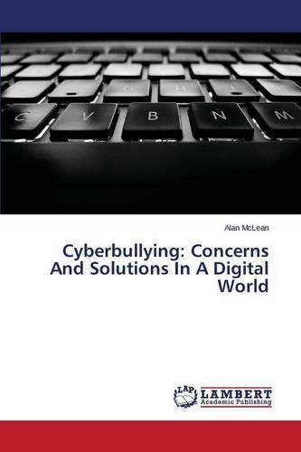 Cyberbullying: Concerns and Solutions in a Digital World (Paperback)