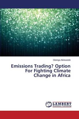 Emissions Trading? Option for Fighting Climate Change in Africa (Paperback)