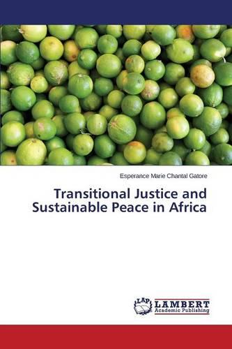 Transitional Justice and Sustainable Peace in Africa (Paperback)