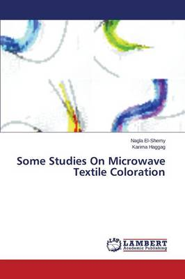 Some Studies on Microwave Textile Coloration (Paperback)