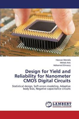 Design for Yield and Reliability for Nanometer CMOS Digital Circuits (Paperback)