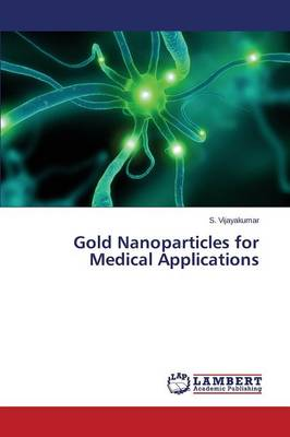 Gold Nanoparticles for Medical Applications (Paperback)