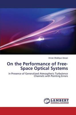 On the Performance of Free-Space Optical Systems (Paperback)