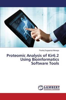 Proteomic Analysis of Kir6.2 Using Bioinformatics Software Tools (Paperback)