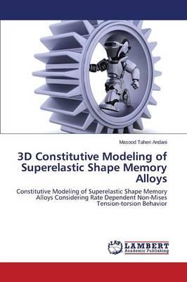 3D Constitutive Modeling of Superelastic Shape Memory Alloys (Paperback)