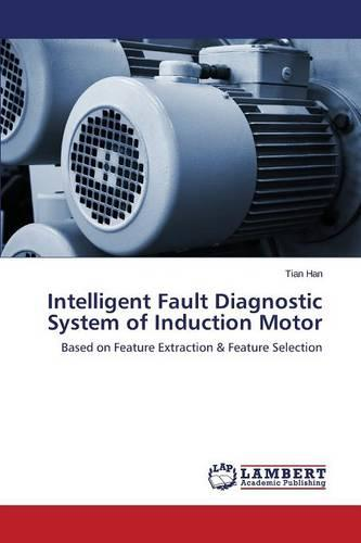 Intelligent Fault Diagnostic System of Induction Motor (Paperback)