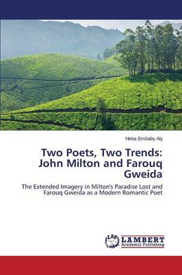 Two Poets, Two Trends: John Milton and Farouq Gweida (Paperback)