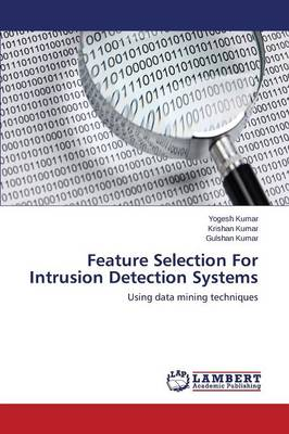 Feature Selection for Intrusion Detection Systems (Paperback)