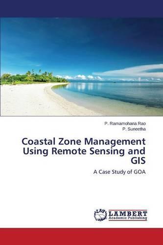 Coastal Zone Management Using Remote Sensing and GIS (Paperback)