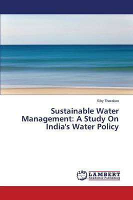 Sustainable Water Management: A Study on India's Water Policy (Paperback)