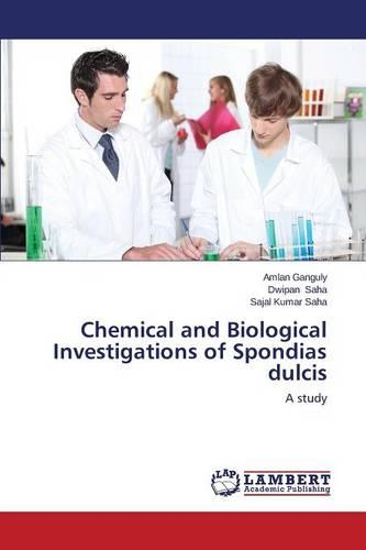 Chemical and Biological Investigations of Spondias Dulcis (Paperback)