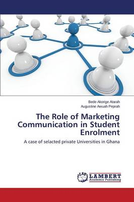 The Role of Marketing Communication in Student Enrolment (Paperback)