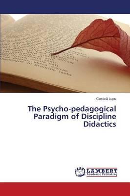 The Psycho-Pedagogical Paradigm of Discipline Didactics (Paperback)