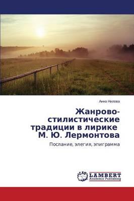 Zhanrovo-Stilisticheskie Traditsii V Lirike M. Yu. Lermontova (Paperback)