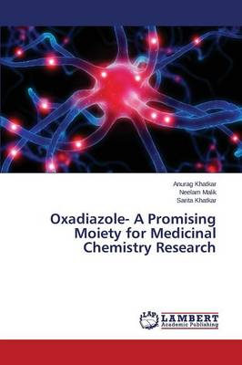 Oxadiazole- A Promising Moiety for Medicinal Chemistry Research (Paperback)
