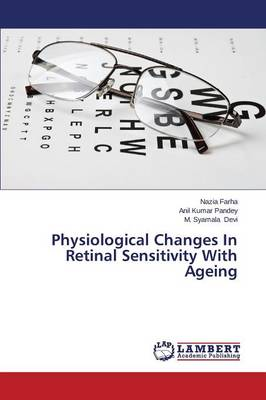 Physiological Changes in Retinal Sensitivity with Ageing (Paperback)