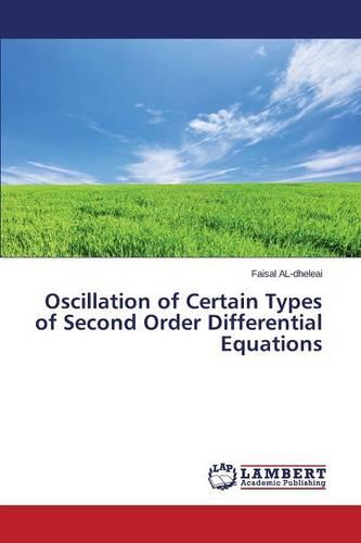 Oscillation of Certain Types of Second Order Differential Equations (Paperback)
