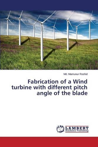 Fabrication of a Wind Turbine with Different Pitch Angle of the Blade (Paperback)