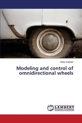 Modeling and Control of Omnidirectional Wheels (Paperback)