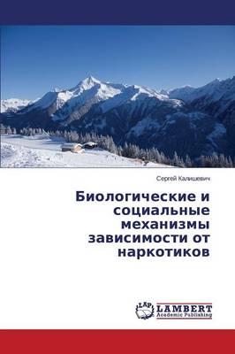 Biologicheskie I Sotsial'nye Mekhanizmy Zavisimosti OT Narkotikov (Paperback)