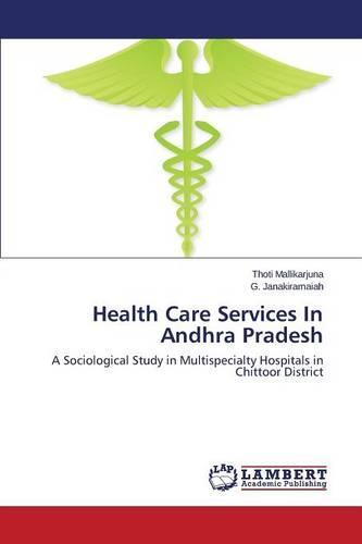 Health Care Services in Andhra Pradesh (Paperback)