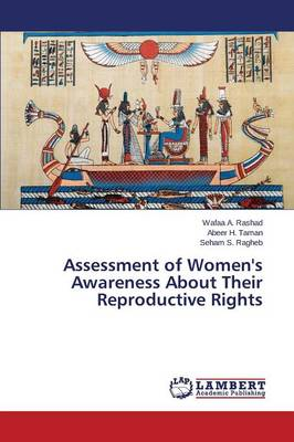 Assessment of Women's Awareness about Their Reproductive Rights (Paperback)