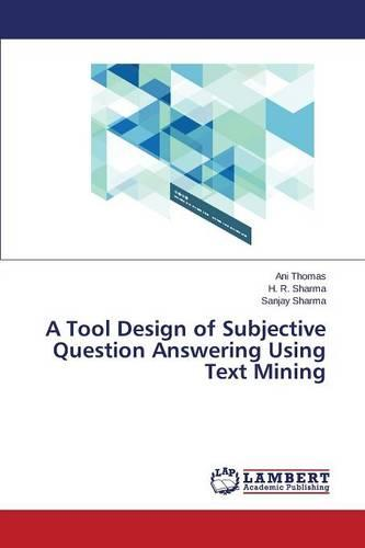 A Tool Design of Subjective Question Answering Using Text Mining (Paperback)
