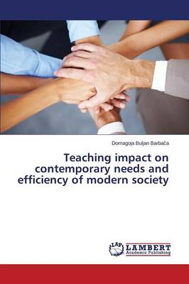 Teaching Impact on Contemporary Needs and Efficiency of Modern Society (Paperback)