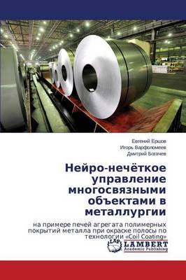"""Neyro-Nechyetkoe Upravlenie Mnogosvyaznymi OB""""Ektami V Metallurgii (Paperback)"""