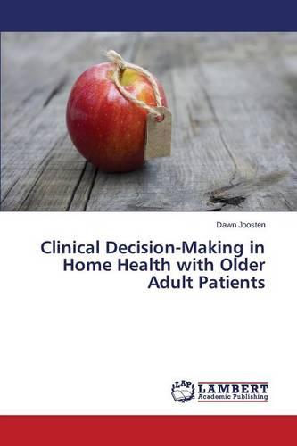 Clinical Decision-Making in Home Health with Older Adult Patients (Paperback)
