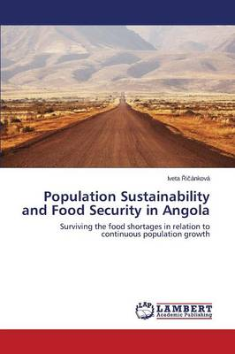 Population Sustainability and Food Security in Angola (Paperback)