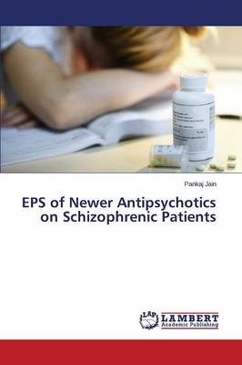 EPS of Newer Antipsychotics on Schizophrenic Patients (Paperback)