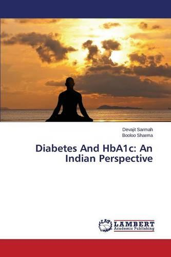 Diabetes and Hba1c: An Indian Perspective (Paperback)
