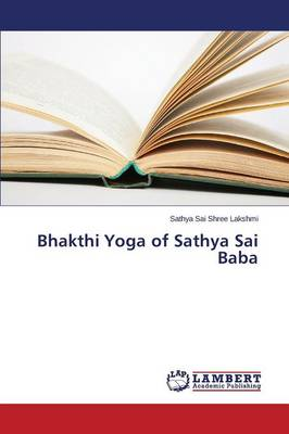 Bhakthi Yoga of Sathya Sai Baba (Paperback)