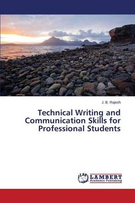 Technical Writing and Communication Skills for Professional Students (Paperback)