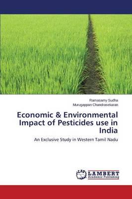 Economic & Environmental Impact of Pesticides Use in India (Paperback)
