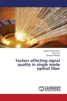 Factors Affecting Signal Quality in Single Mode Optical Fiber (Paperback)