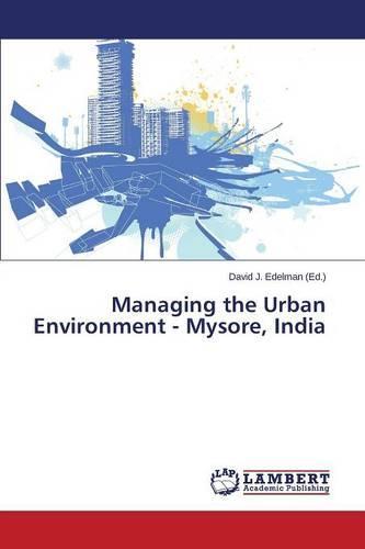 Managing the Urban Environment - Mysore, India (Paperback)