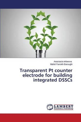 Transparent PT Counter Electrode for Building Integrated Dsscs (Paperback)