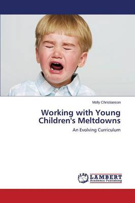 Working with Young Children's Meltdowns (Paperback)