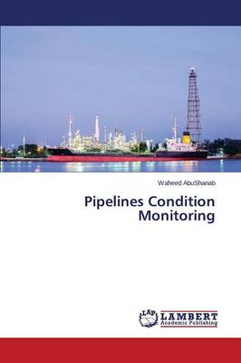 Pipelines Condition Monitoring (Paperback)
