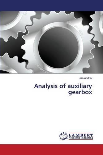 Analysis of Auxiliary Gearbox (Paperback)