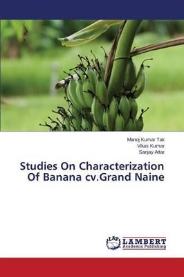 Studies on Characterization of Banana CV.Grand Naine (Paperback)